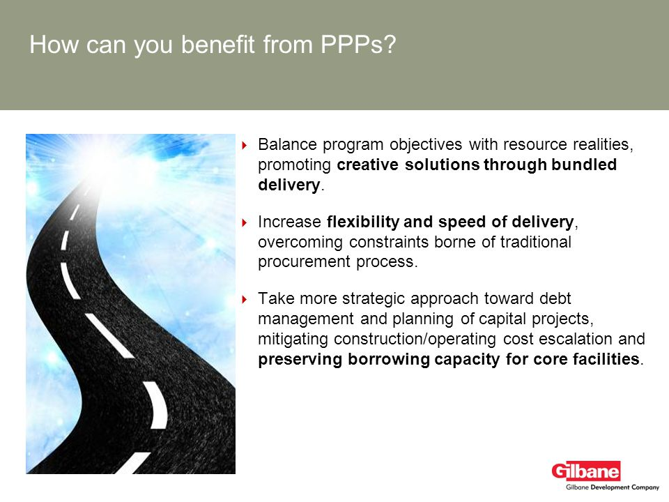 How can you benefit from PPPs? Balance program objectives with resource realities, promoting creative solutions through bundled delivery. Increase fle