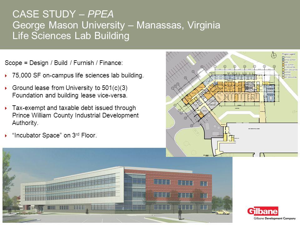 CASE STUDY – PPEA George Mason University – Manassas, Virginia Life Sciences Lab Building Scope = Design / Build / Furnish / Finance: 75,000 SF on-cam