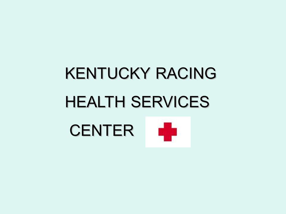 KENTUCKY RACING HEALTH SERVICES CENTER KENTUCKY RACING HEALTH SERVICES CENTER