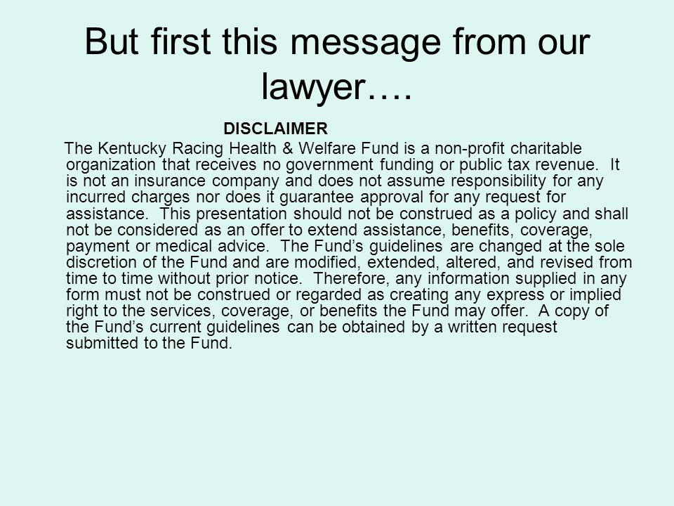 But first this message from our lawyer….