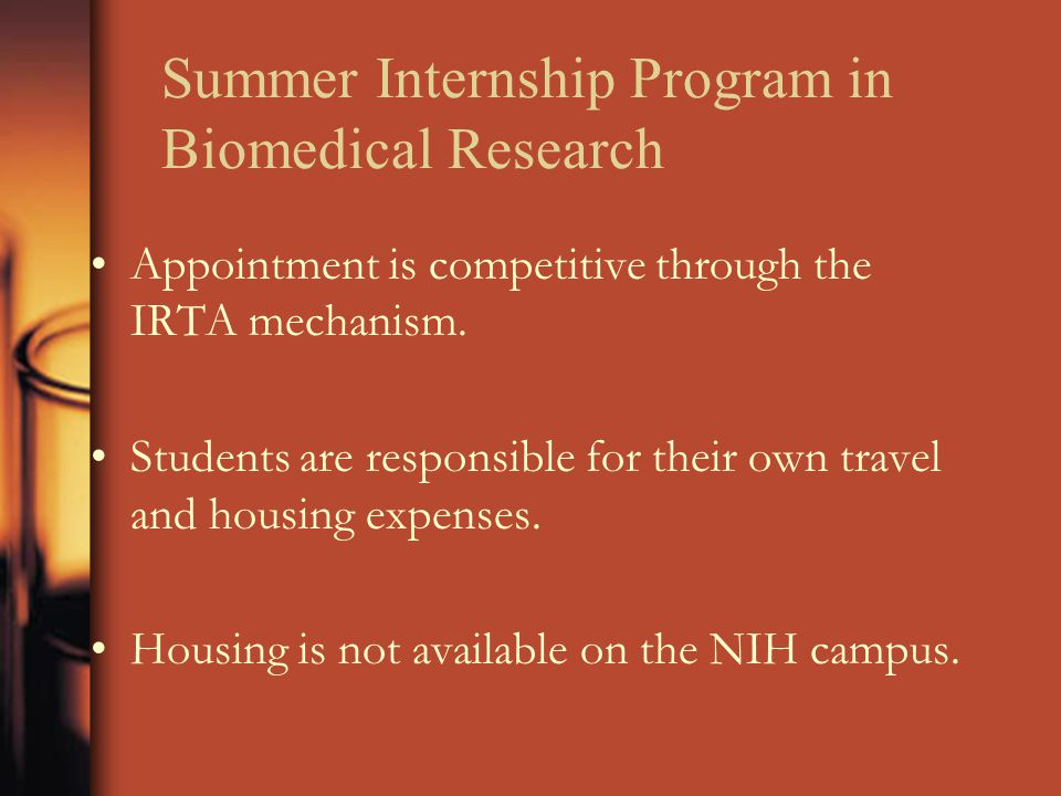 Summer Internship Program in Biomedical Research Appointment is competitive through the IRTA mechanism.
