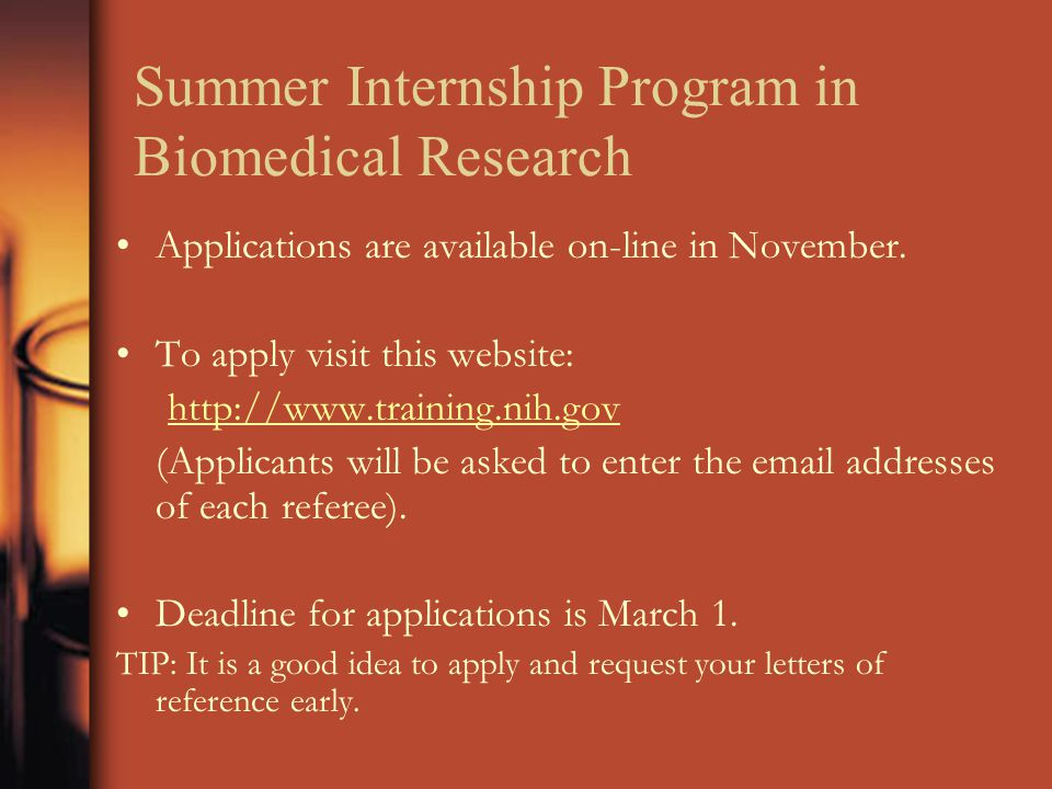 Summer Internship Program in Biomedical Research Applications are available on-line in November.