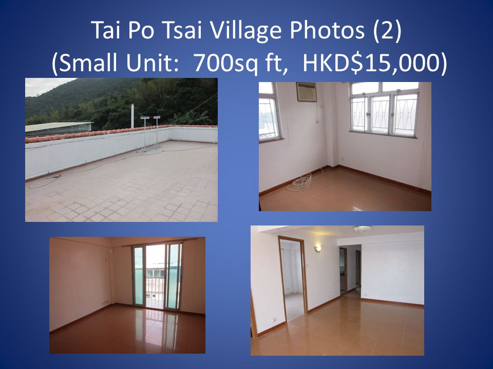 Tai Po Tsai Village Photos (2) (Small Unit: 700sq ft, HKD$15,000)