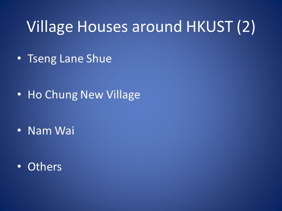 Village Houses around HKUST (2) Tseng Lane Shue Ho Chung New Village Nam Wai Others