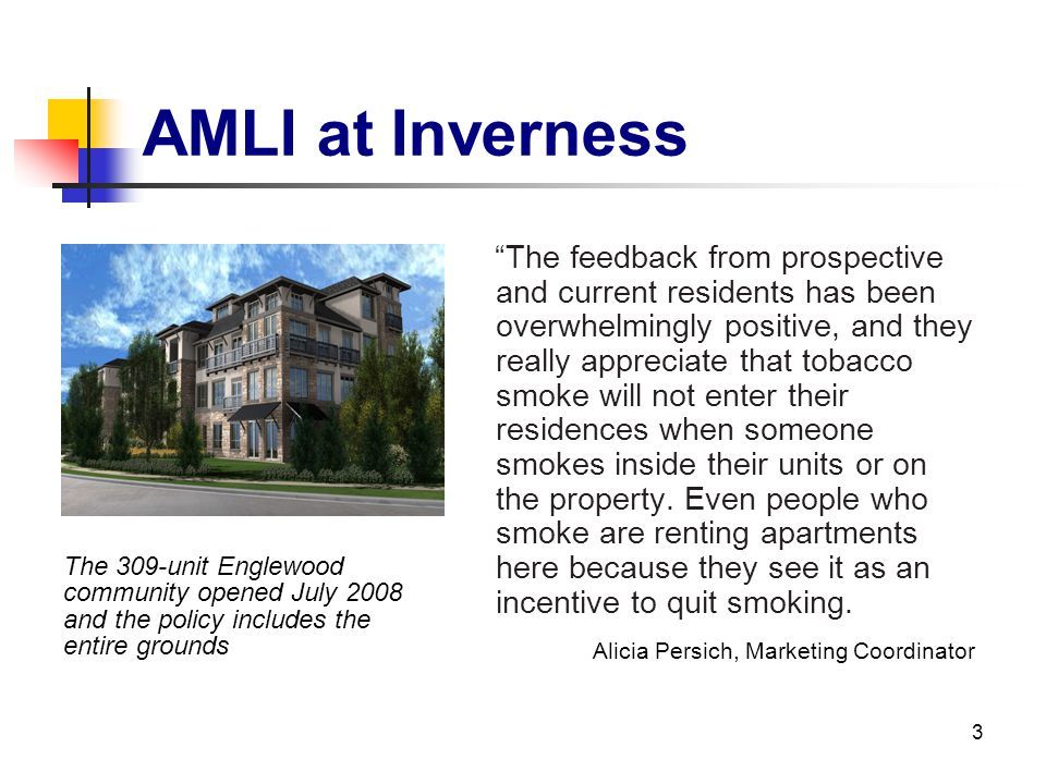 3 AMLI at Inverness The feedback from prospective and current residents has been overwhelmingly positive, and they really appreciate that tobacco smok