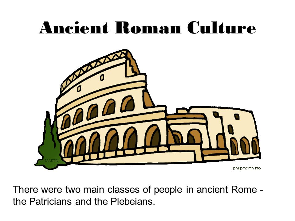 Ancient Roman Culture Many plebeians lived in apartment houses called flats.