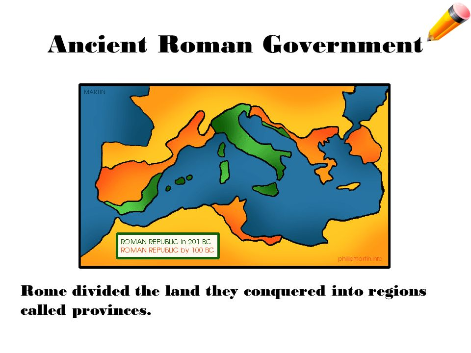 Ancient Roman Government Rome divided the land they conquered into regions called provinces.