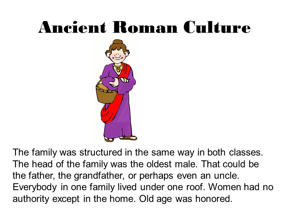 Ancient Roman Culture _________ were the upper class, the nobility and wealthy land owners.