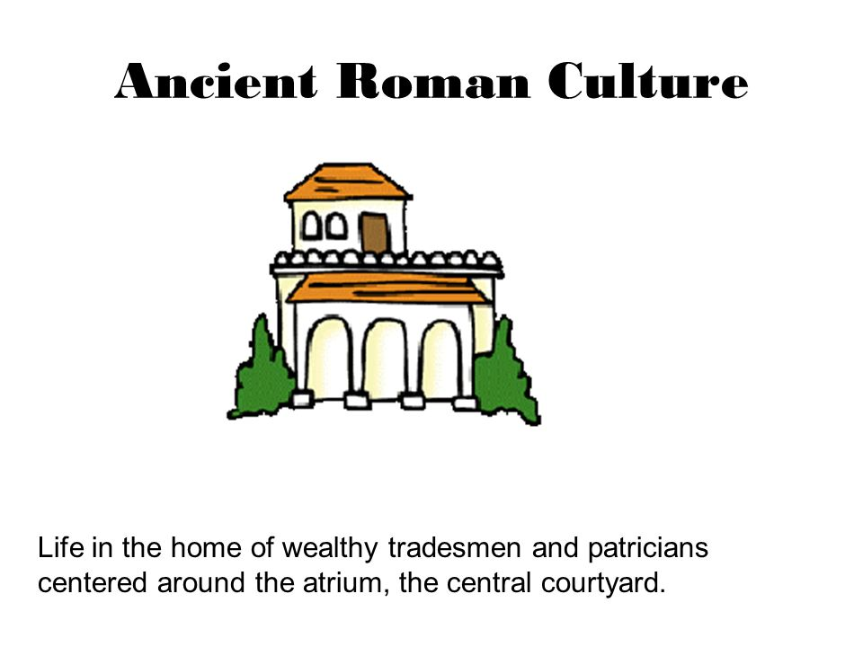 Ancient Roman Culture If they could afford it, both classes had slaves to do the work.