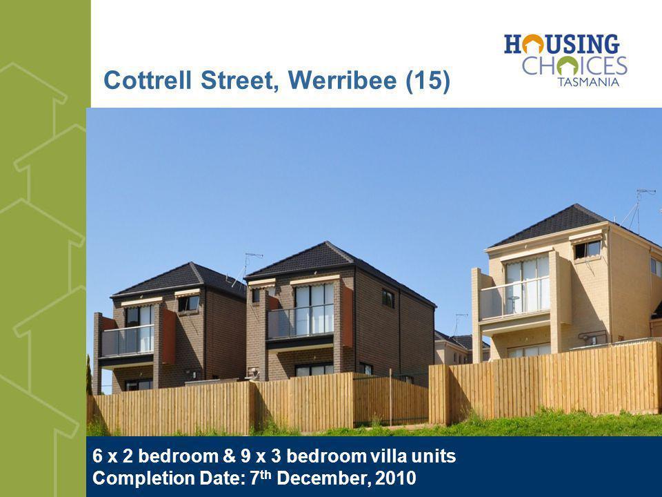 Cottrell Street, Werribee (15) 6 x 2 bedroom & 9 x 3 bedroom villa units Completion Date: 7 th December, 2010