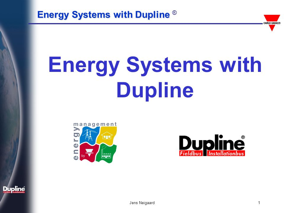 Energy Systems with Dupline Energy Systems with Dupline ® Jens Neigaard1 Energy Systems with Dupline