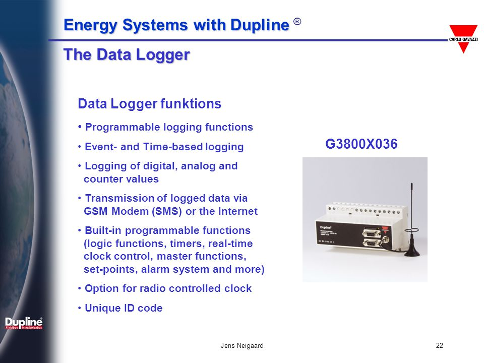 Energy Systems with Dupline Energy Systems with Dupline ® Jens Neigaard22 The Data Logger Data Logger funktions Programmable logging functions Event-