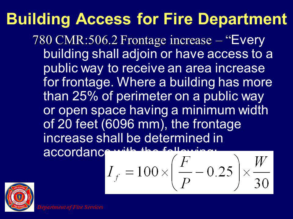 Building Access for Fire Department 780 CMR:506.2 Frontage increase – 780 CMR:506.2 Frontage increase – Every building shall adjoin or have access to