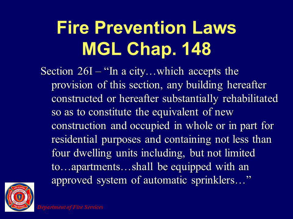 Fire Prevention Laws MGL Chap. 148 Section 26I – In a city…which accepts the provision of this section, any building hereafter constructed or hereafte