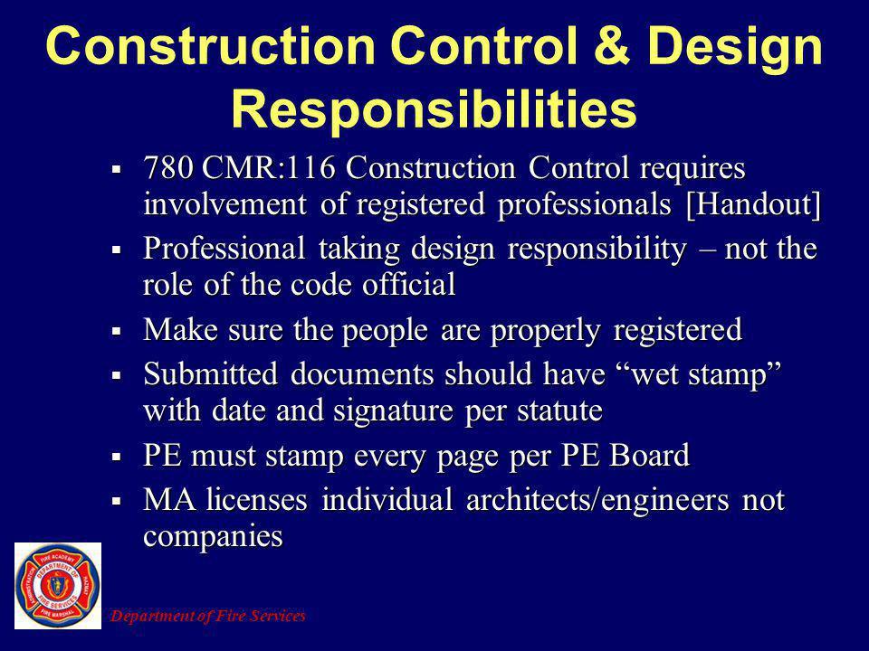 Construction Control & Design Responsibilities 780 CMR:116 Construction Control requires involvement of registered professionals [Handout] 780 CMR:116