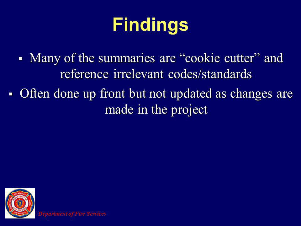 Many of the summaries are cookie cutter and reference irrelevant codes/standards Many of the summaries are cookie cutter and reference irrelevant code