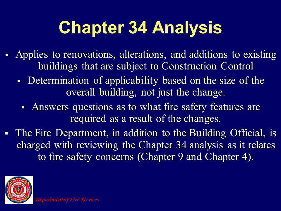 Chapter 34 Analysis Applies to renovations, alterations, and additions to existing buildings that are subject to Construction Control Applies to renov
