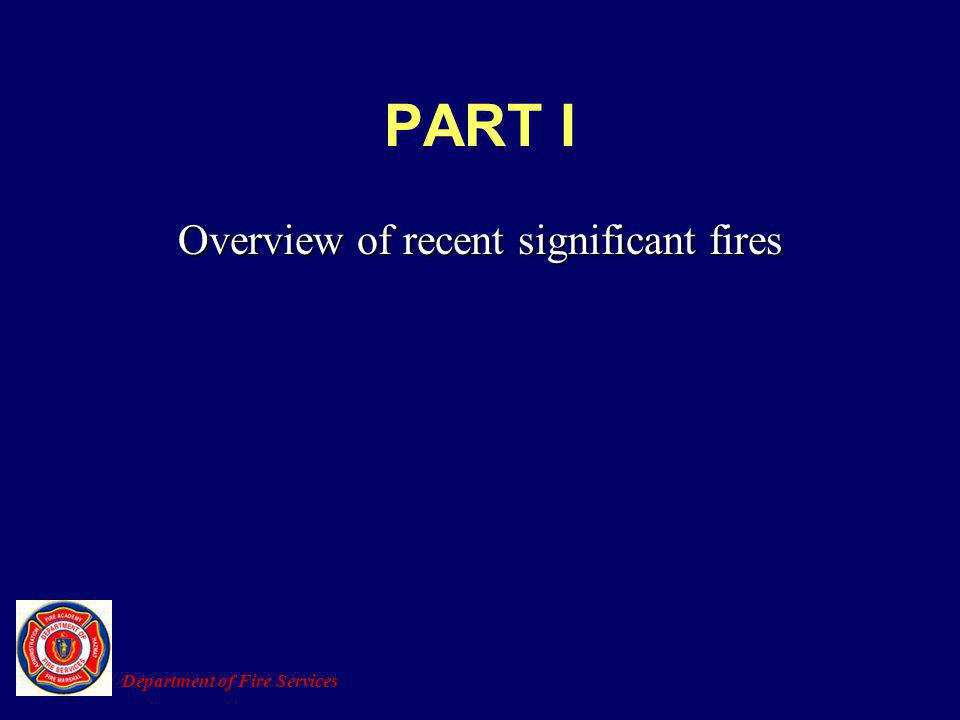 PART I Overview of recent significant fires Department of Fire Services