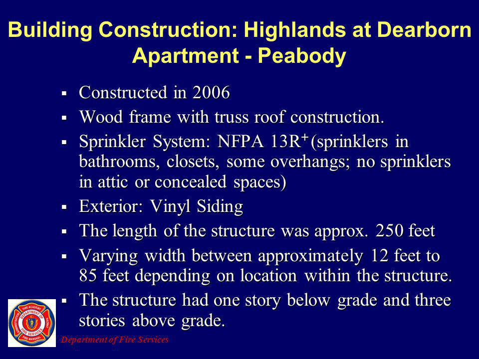 Building Construction: Highlands at Dearborn Apartment - Peabody Constructed in 2006 Constructed in 2006 Wood frame with truss roof construction. Wood