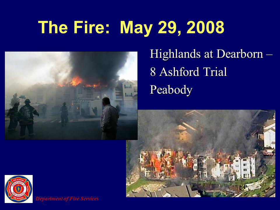 The Fire: May 29, 2008 Highlands at Dearborn – 8 Ashford Trial Peabody Department of Fire Services