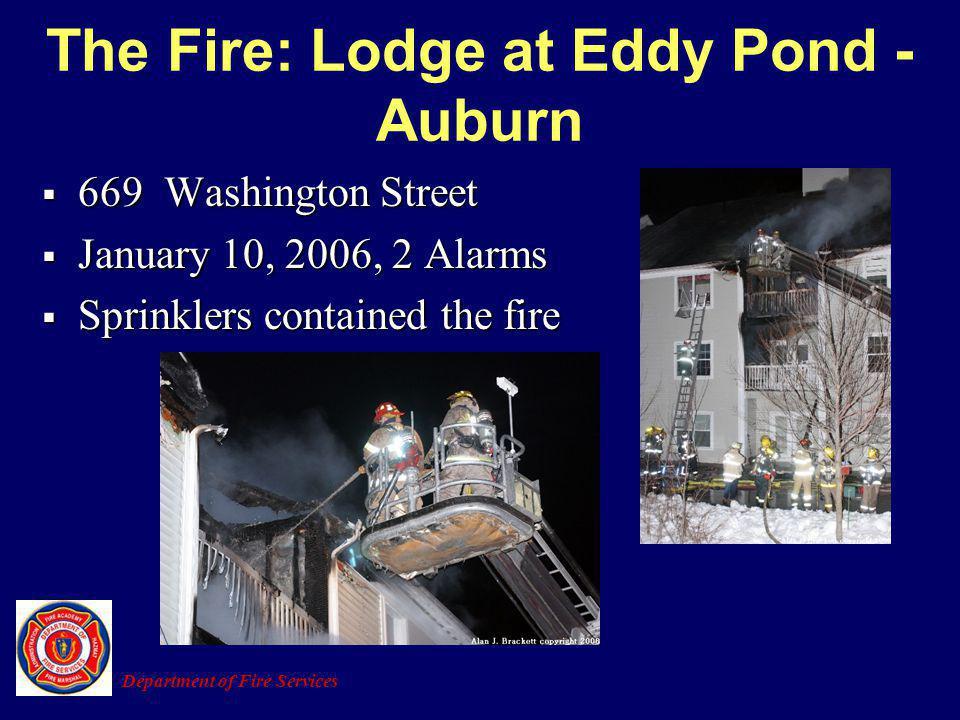 The Fire: Lodge at Eddy Pond - Auburn 669 Washington Street 669 Washington Street January 10, 2006, 2 Alarms January 10, 2006, 2 Alarms Sprinklers con