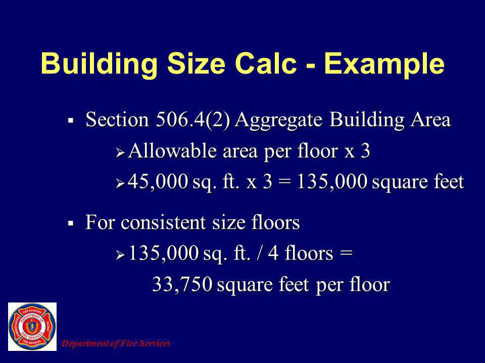 Section 506.4(2) Aggregate Building Area Section 506.4(2) Aggregate Building Area Allowable area per floor x 3 Allowable area per floor x 3 45,000 sq.