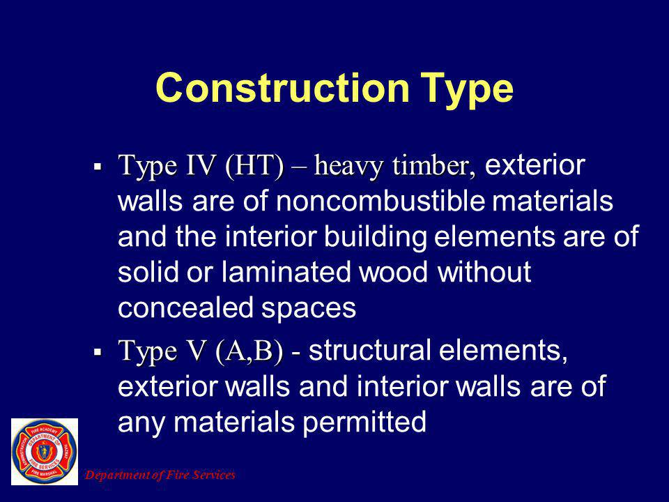 Type IV (HT) – heavy timber, Type IV (HT) – heavy timber, exterior walls are of noncombustible materials and the interior building elements are of sol