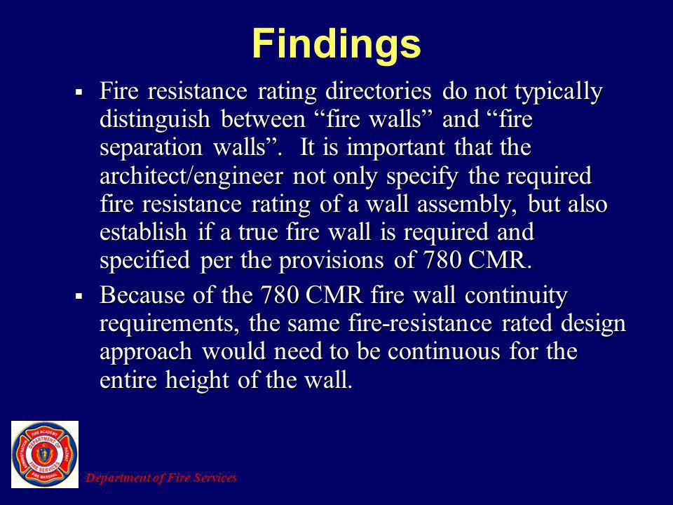 Fire resistance rating directories do not typically distinguish between fire walls and fire separation walls. It is important that the architect/engin