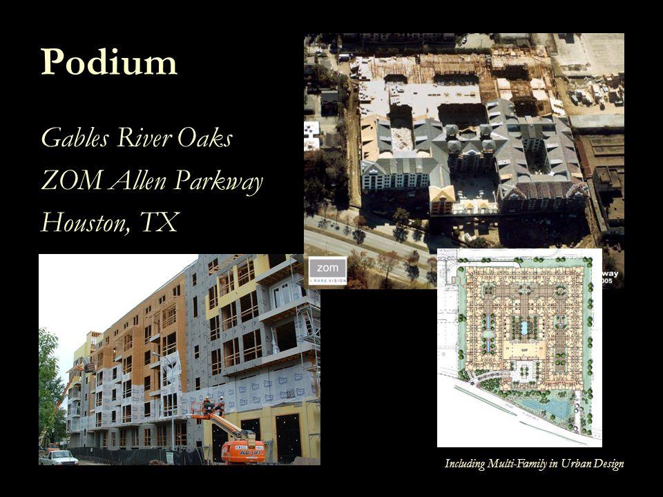 Including Multi-Family in Urban Design Podium Gables River Oaks ZOM Allen Parkway Houston, TX