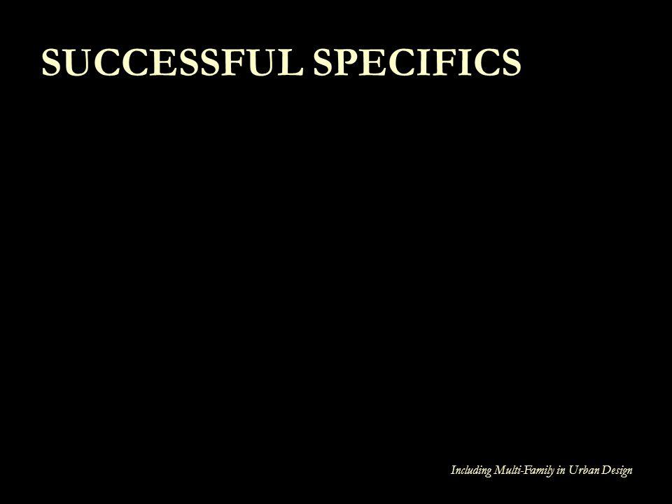 Including Multi-Family in Urban Design SUCCESSFUL SPECIFICS