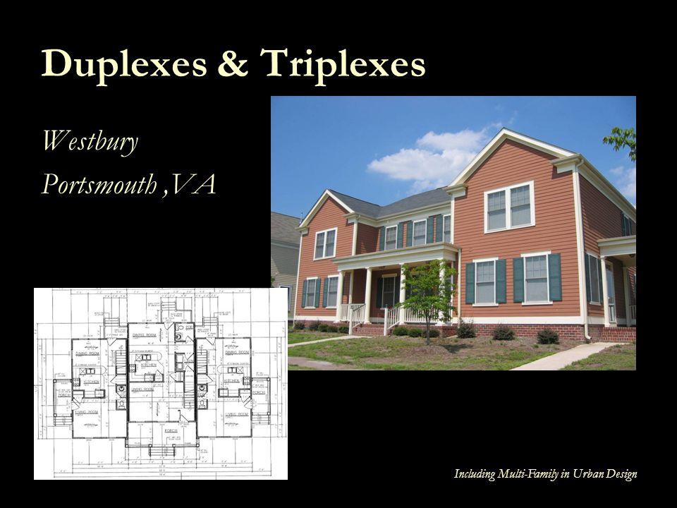 Including Multi-Family in Urban Design Duplexes & Triplexes Westbury Portsmouth,VA