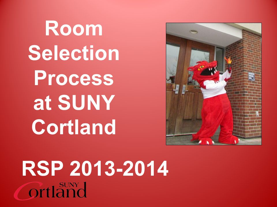 Room Selection Process at SUNY Cortland RSP 2013-2014
