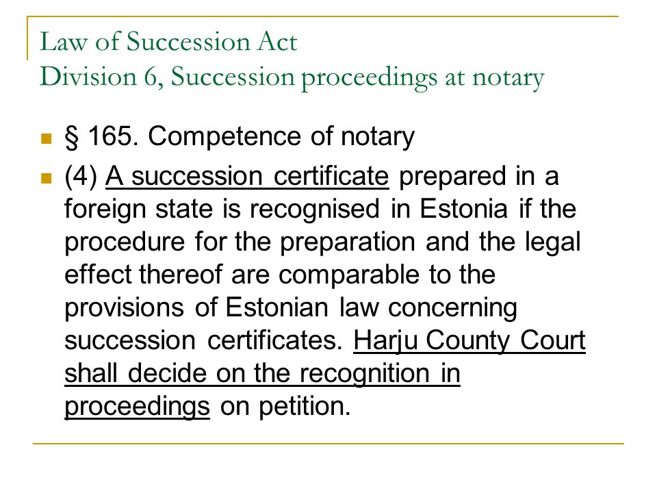 Law of Succession Act Division 6, Succession proceedings at notary § 165.