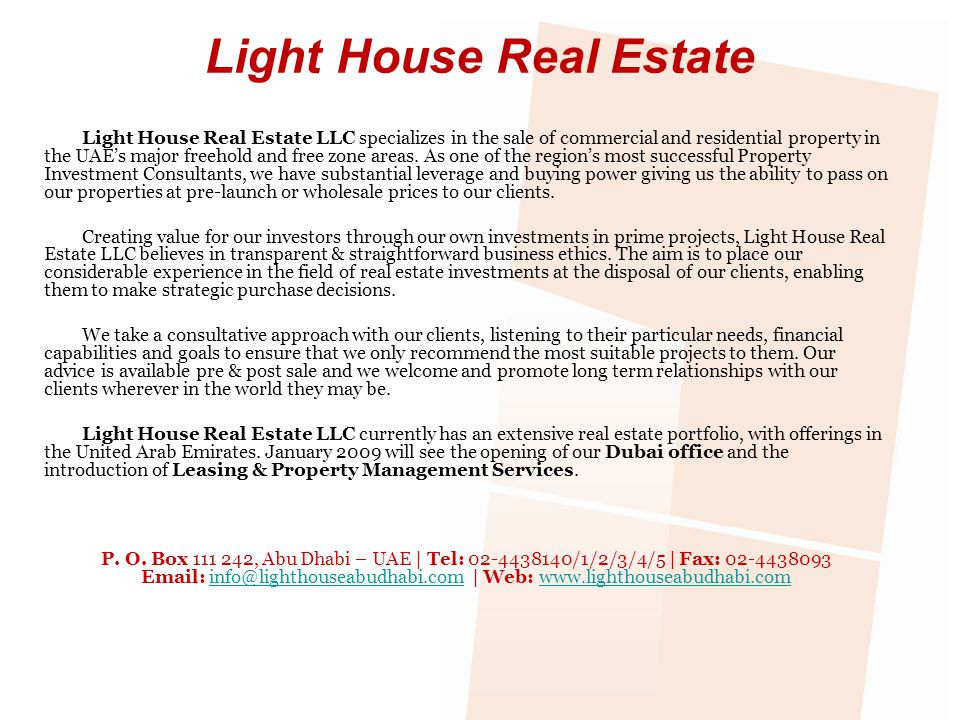 Light House Real Estate Light House Real Estate LLC specializes in the sale of commercial and residential property in the UAEs major freehold and free