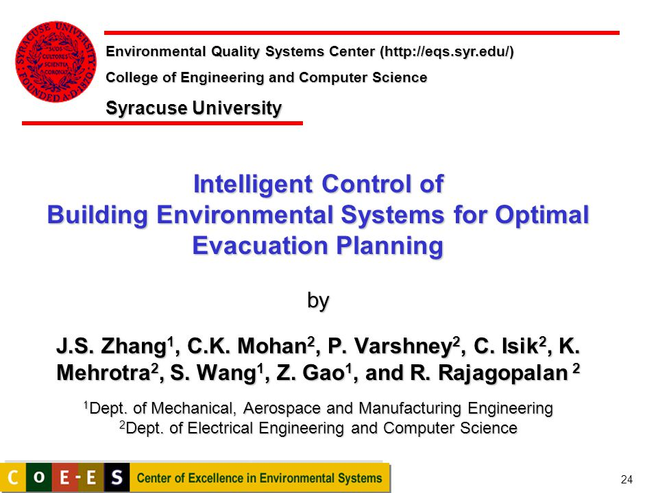 24 Intelligent Control of Building Environmental Systems for Optimal Evacuation Planning by J.S. Zhang 1, C.K. Mohan 2, P. Varshney 2, C. Isik 2, K. M