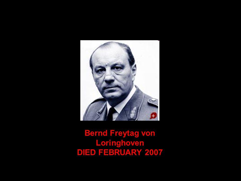 Bernd Freytag von Loringhoven DIED FEBRUARY 2007