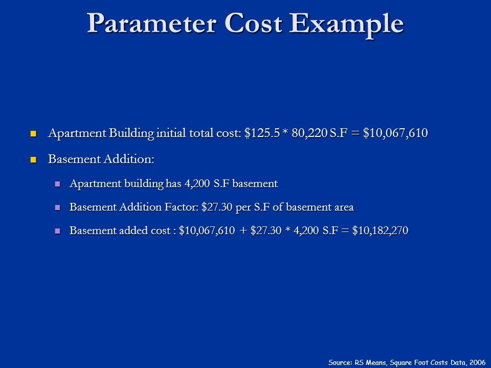 Apartment Building initial total cost: $125.5 * 80,220 S.F = $10,067,610 Apartment Building initial total cost: $125.5 * 80,220 S.F = $10,067,610 Base