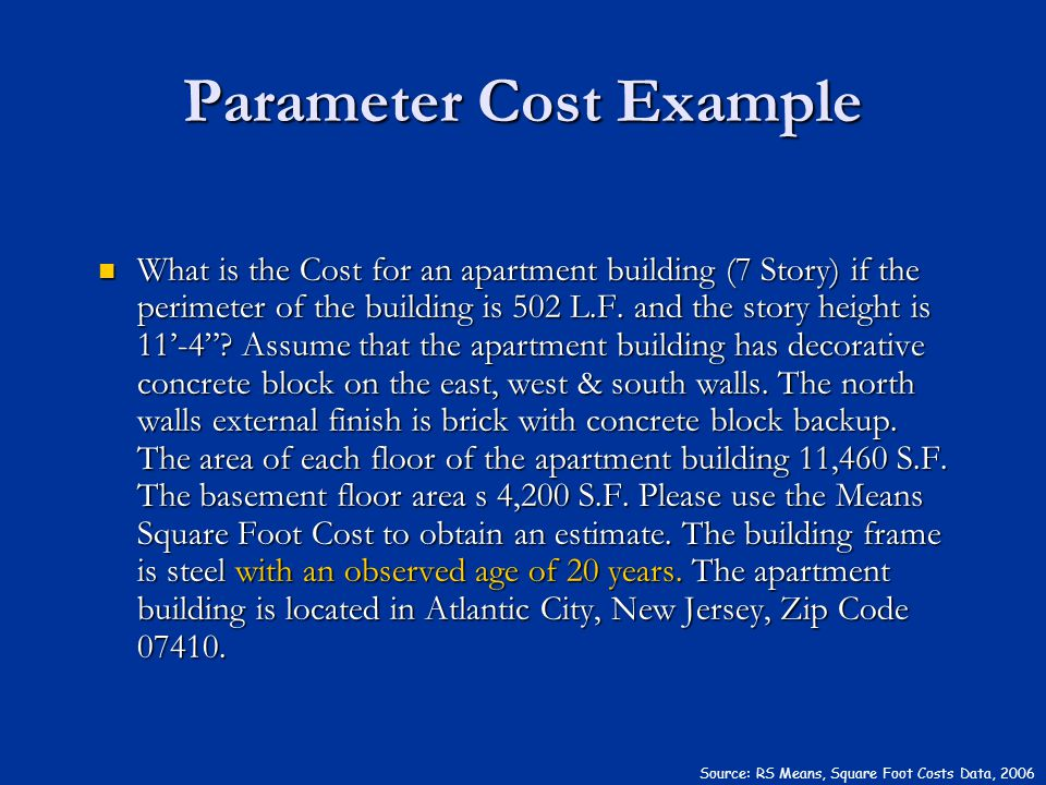 Source: RS Means, Square Foot Costs Data, 2006 What is the Cost for an apartment building (7 Story) if the perimeter of the building is 502 L.F. and t