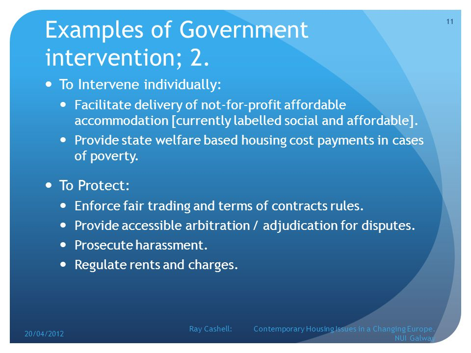 Examples of Government intervention; 2.