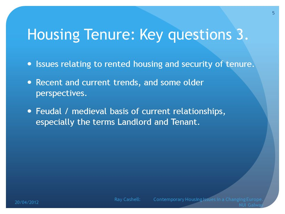 Housing Tenure: Key questions 3. Issues relating to rented housing and security of tenure.