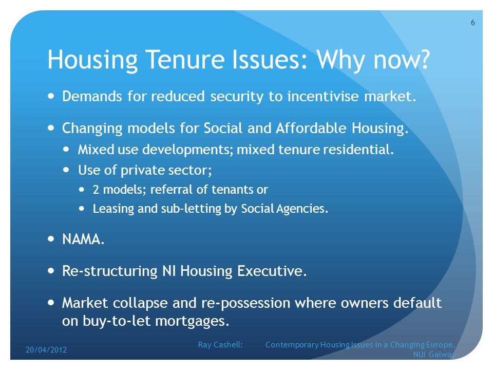 Housing Tenure Issues: Why now. Demands for reduced security to incentivise market.