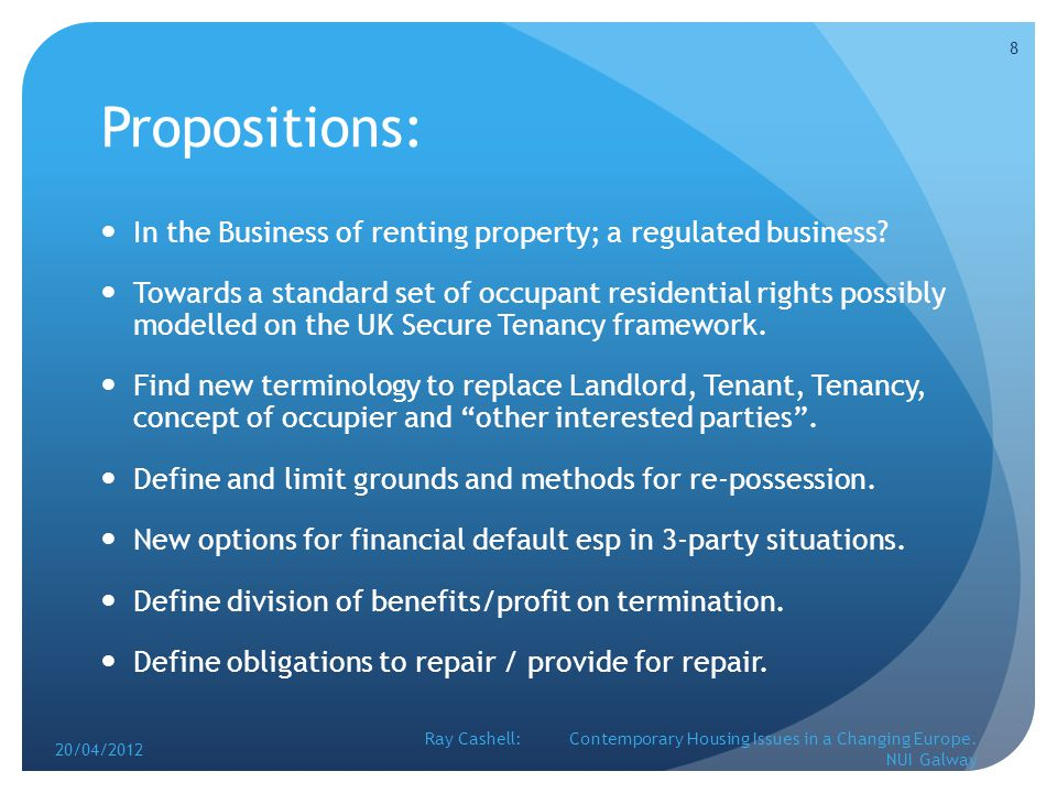 Propositions: In the Business of renting property; a regulated business.