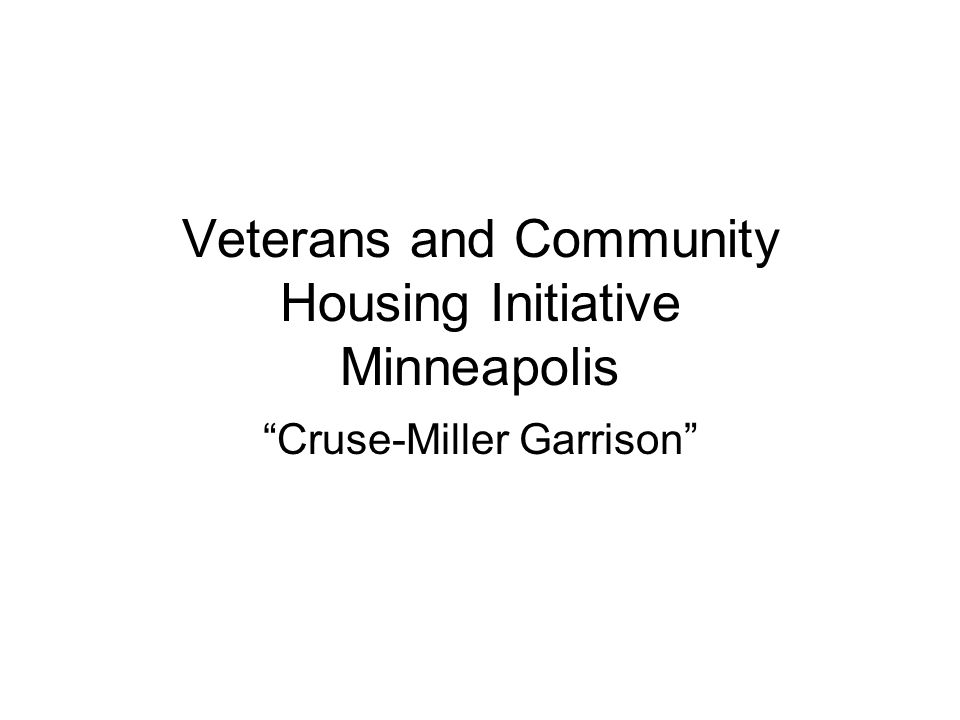 Veterans and Community Housing Initiative Minneapolis Cruse-Miller Garrison