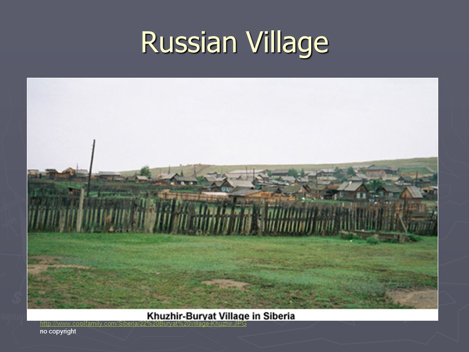 Russian Village http://www.coolfamily.com/Siberia/22%20Buryat%20village-Khuzhir.JPG no copyright