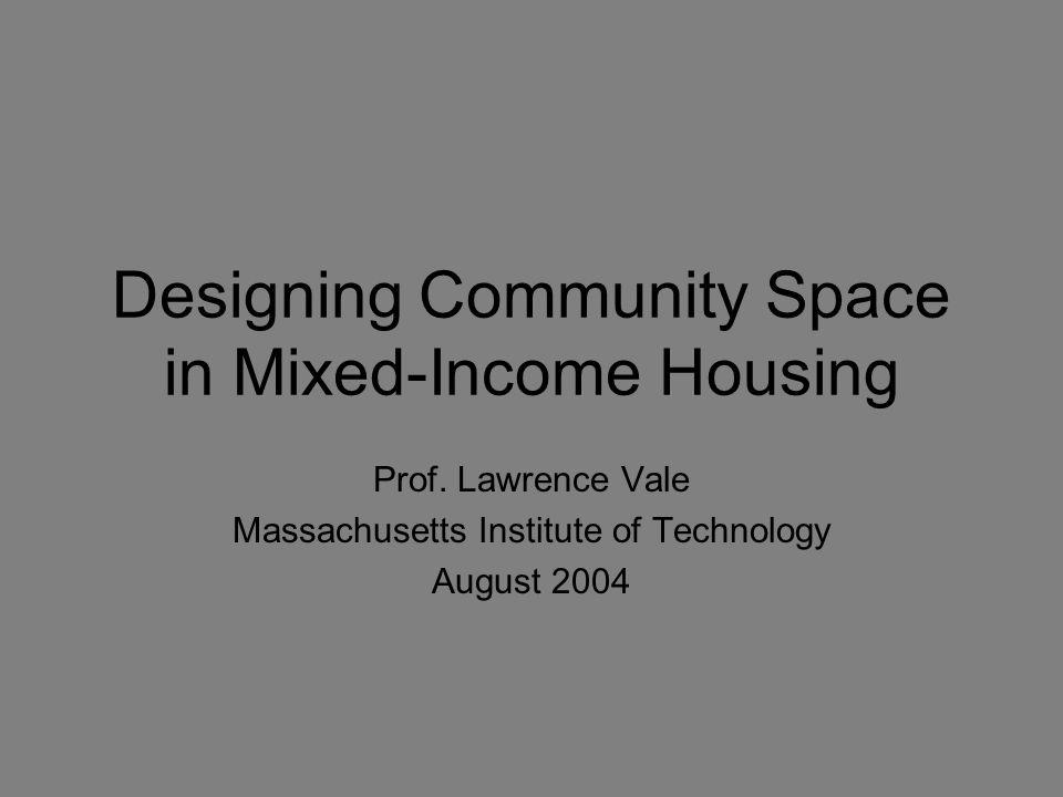 Designing Community Space in Mixed-Income Housing Prof.