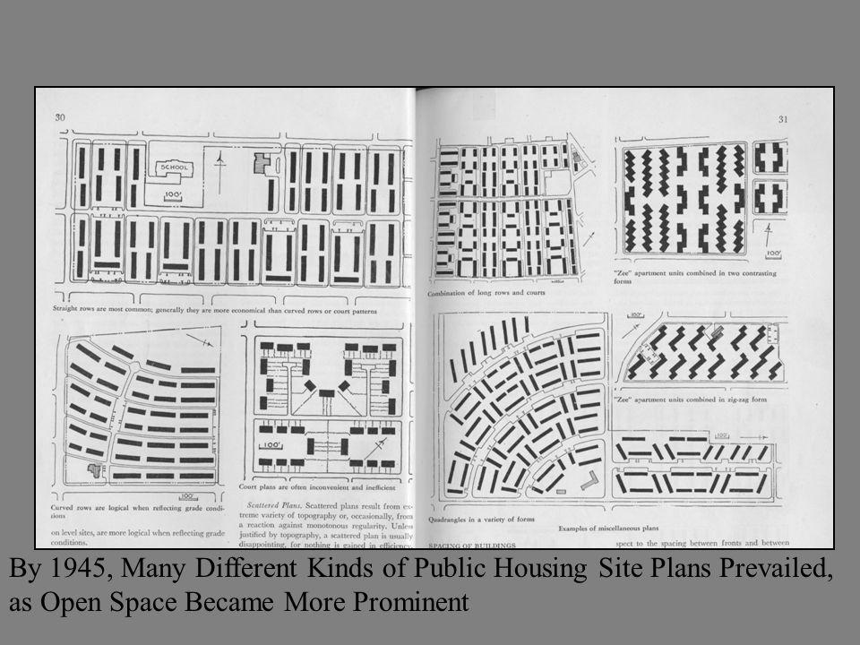 By 1945, Many Different Kinds of Public Housing Site Plans Prevailed, as Open Space Became More Prominent