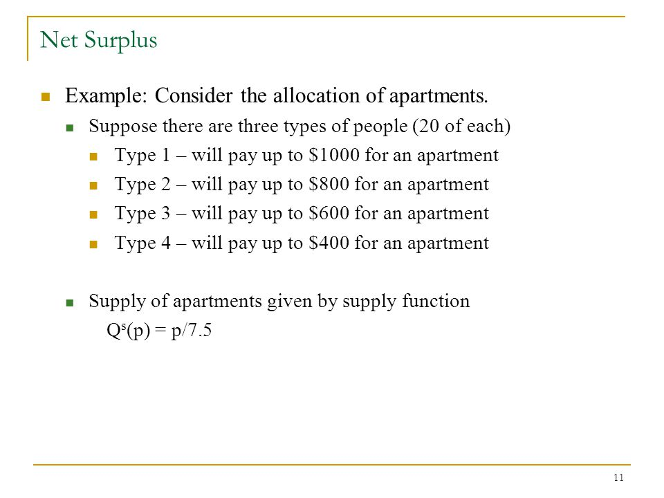 11 Net Surplus Example: Consider the allocation of apartments.