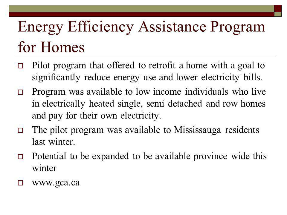 Energy Efficiency Assistance Program for Homes Pilot program that offered to retrofit a home with a goal to significantly reduce energy use and lower