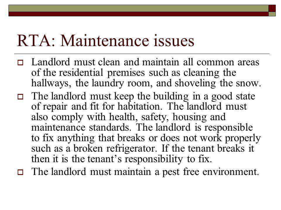 RTA: other A landlord cannot change a tenants locks without providing the tenant with a set of new keys.