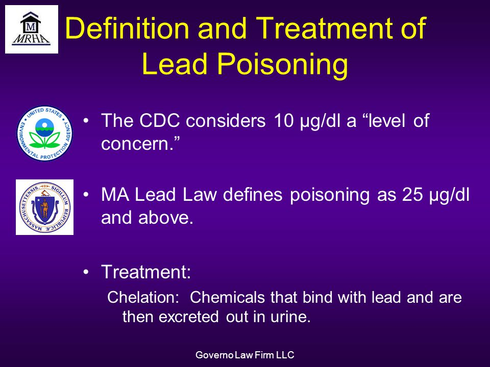 Governo Law Firm LLC Definition and Treatment of Lead Poisoning The CDC considers 10 µg/dl a level of concern.